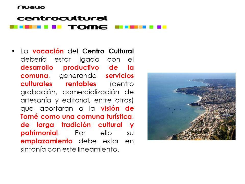 La vocación del Centro Cultural debería estar ligada con el desarrollo productivo de la comuna, generando servicios culturales rentables (centro graba