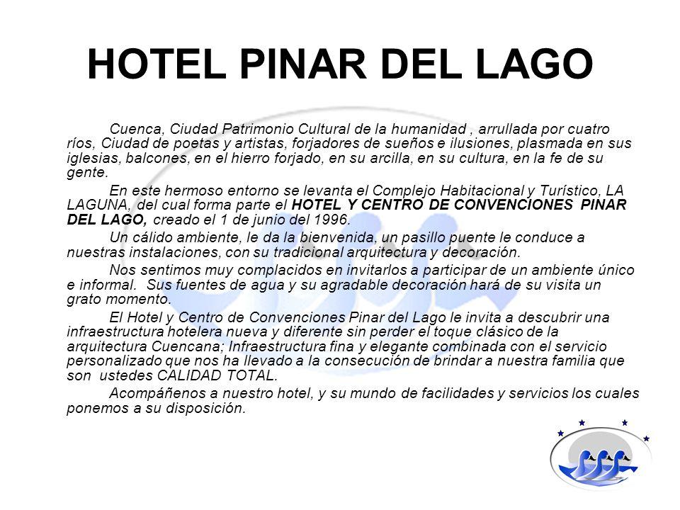 HOTEL PINAR DEL LAGO Cuenca, Ciudad Patrimonio Cultural de la humanidad, arrullada por cuatro ríos, Ciudad de poetas y artistas, forjadores de sueños