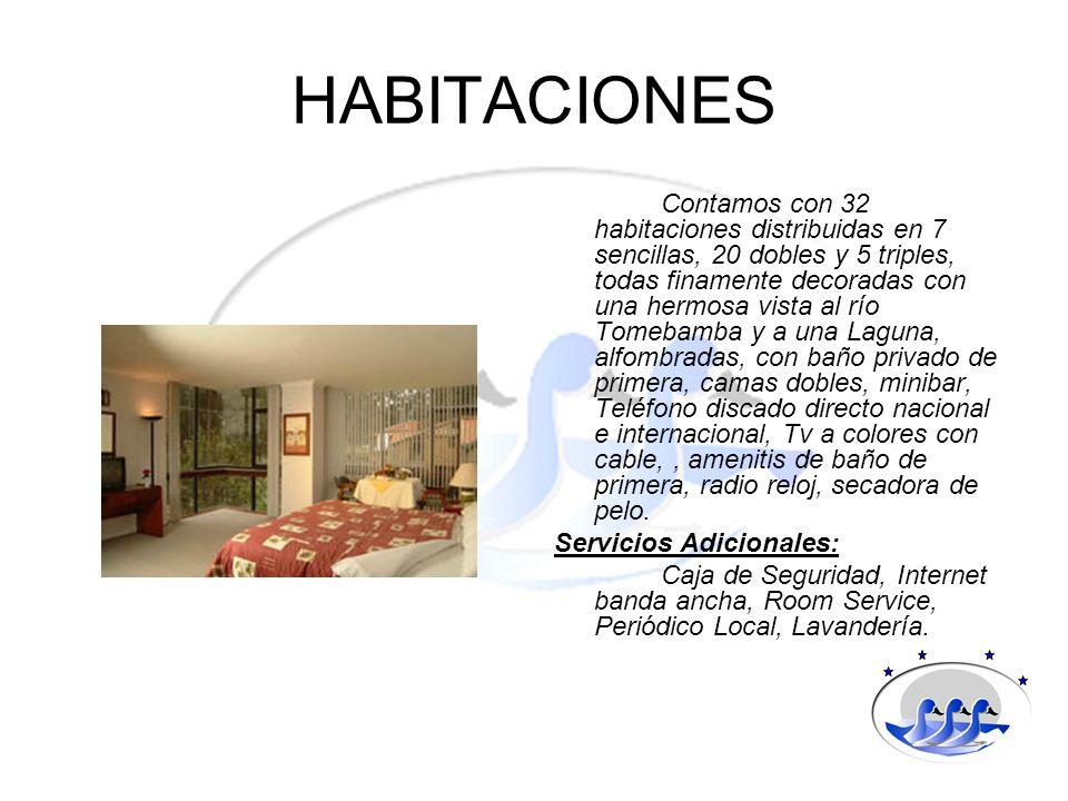 HABITACIONES Contamos con 32 habitaciones distribuidas en 7 sencillas, 20 dobles y 5 triples, todas finamente decoradas con una hermosa vista al río T