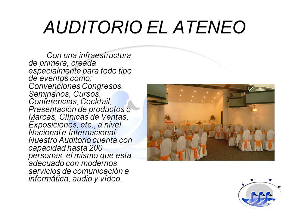 AUDITORIO EL ATENEO Con una infraestructura de primera, creada especialmente para todo tipo de eventos como: Convenciones Congresos, Seminarios, Curso