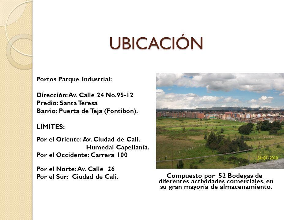 UBICACIÓN Portos Parque Industrial: Dirección: Av. Calle 24 No.95-12 Predio: Santa Teresa Barrio: Puerta de Teja (Fontibón). LIMITES: Por el Oriente: