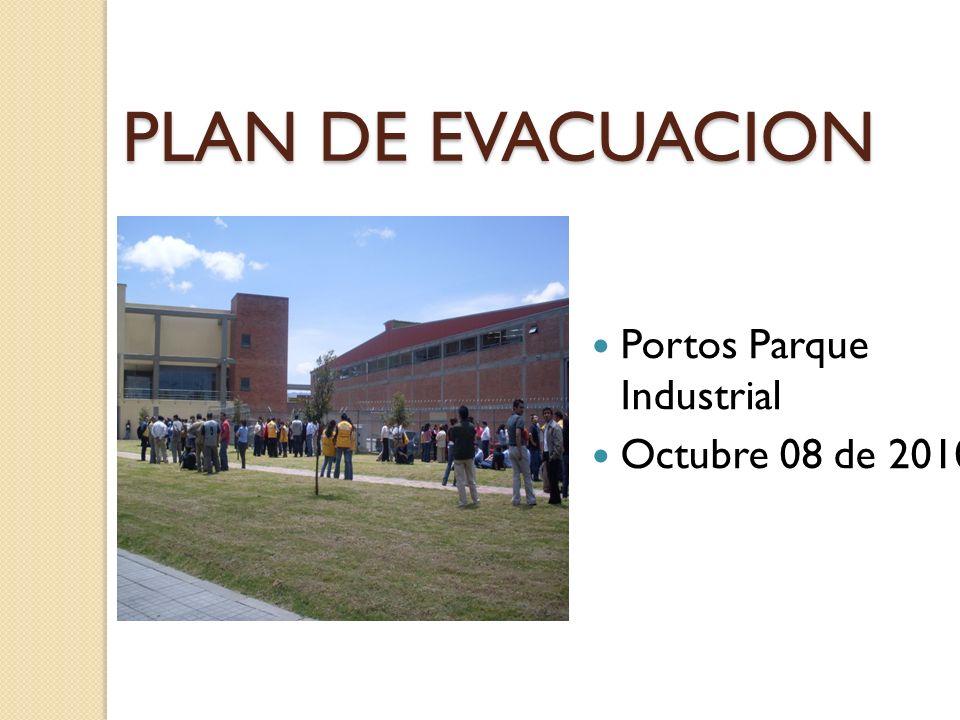 Portos Parque Industrial Octubre 08 de 2010 PLAN DE EVACUACION