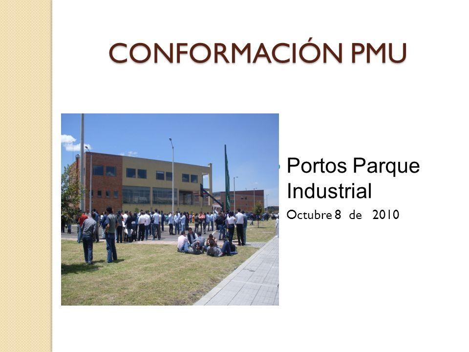 CONFORMACIÓN PMU Portos Parque Industrial Octubre 8 de 2010