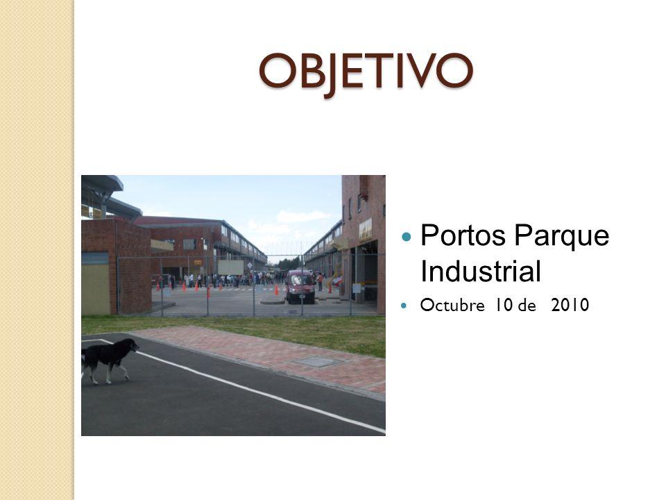 OBJETIVO Portos Parque Industrial Octubre 10 de 2010