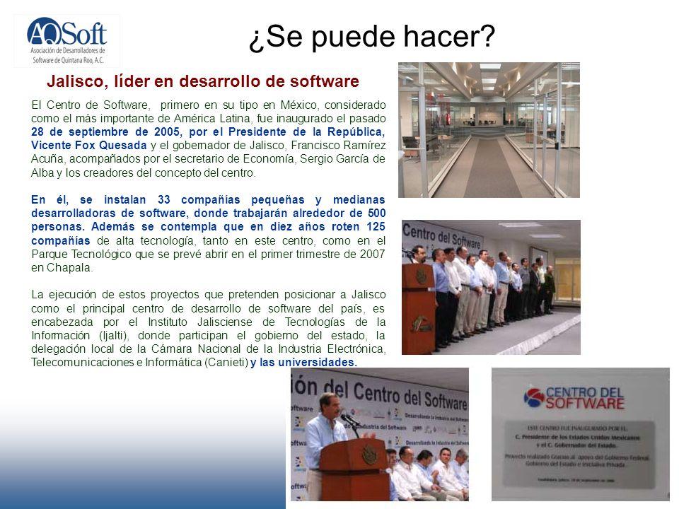 ¿Se puede hacer? Jalisco, líder en desarrollo de software El Centro de Software, primero en su tipo en México, considerado como el más importante de A