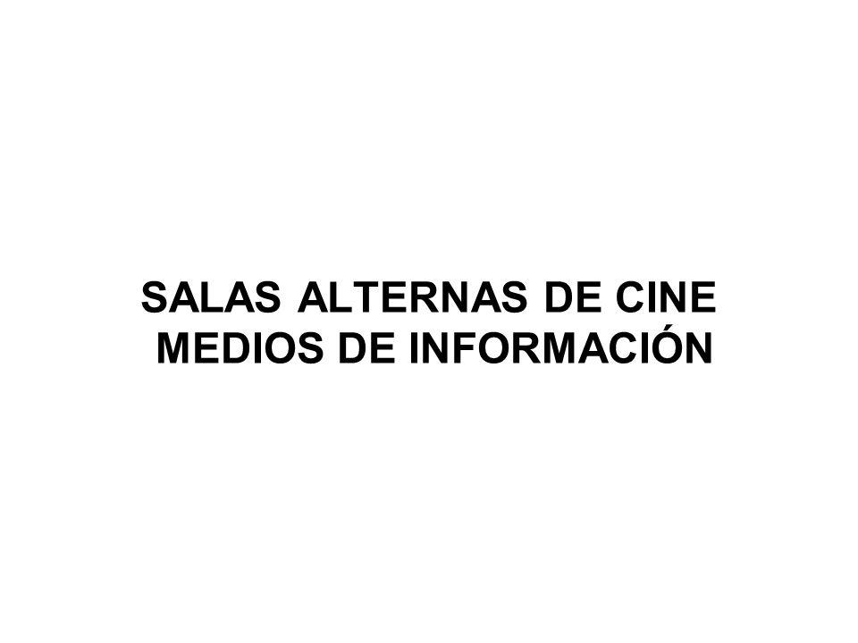 SALAS ALTERNAS DE CINE MEDIOS DE INFORMACIÓN