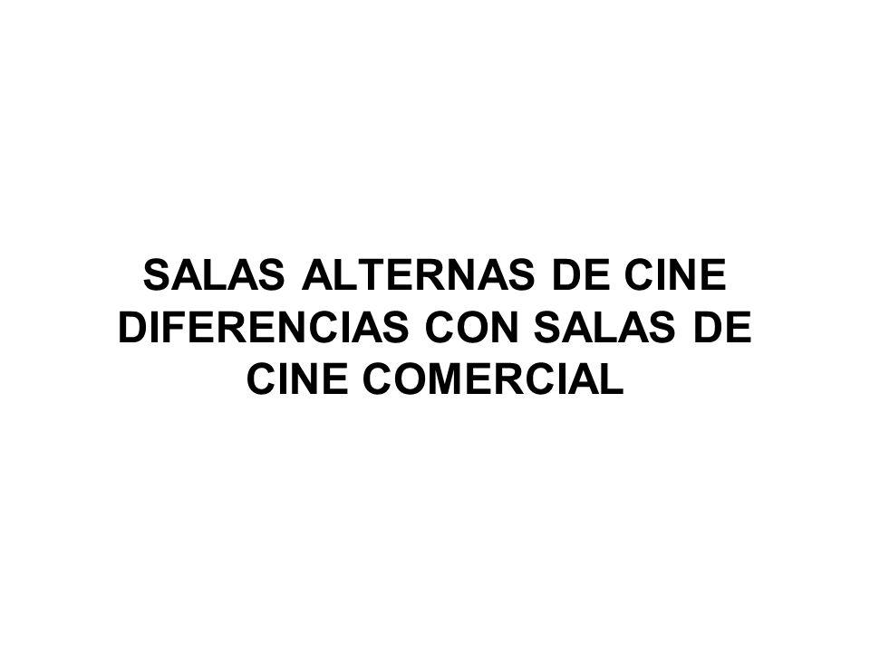 SALAS ALTERNAS DE CINE DIFERENCIAS CON SALAS DE CINE COMERCIAL