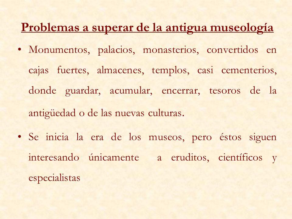 FUNDAMENTOS DE LA NUEVA MUSEOLOGÍA a)El protagonista del museo ya no es el objeto sino el sujeto, ya no es la obra sino el visitante, el destinatario, la sociedad.