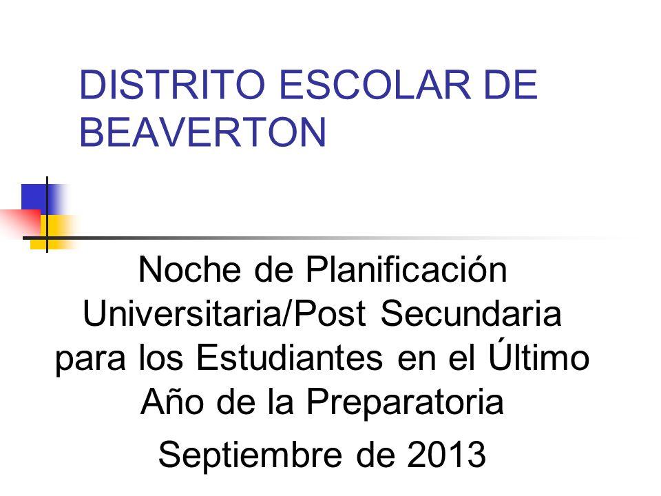 DISTRITO ESCOLAR DE BEAVERTON Noche de Planificación Universitaria/Post Secundaria para los Estudiantes en el Último Año de la Preparatoria Septiembre