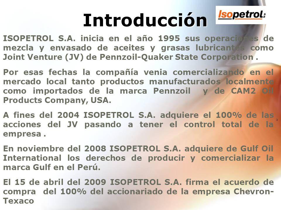 c Introducción ISOPETROL S.A. inicia en el año 1995 sus operaciones de mezcla y envasado de aceites y grasas lubricantes como Joint Venture (JV) de Pe