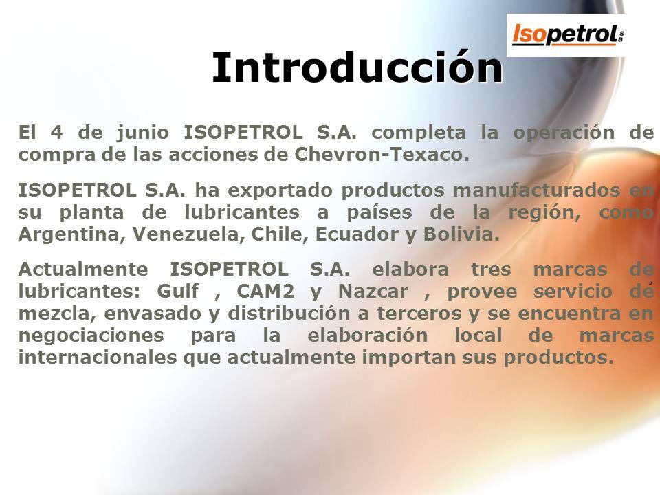 c Introducción El 4 de junio ISOPETROL S.A. completa la operación de compra de las acciones de Chevron-Texaco. ISOPETROL S.A. ha exportado productos m