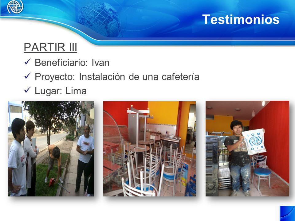 Testimonios PARTIR III Beneficiario: Ivan Proyecto: Instalación de una cafetería Lugar: Lima