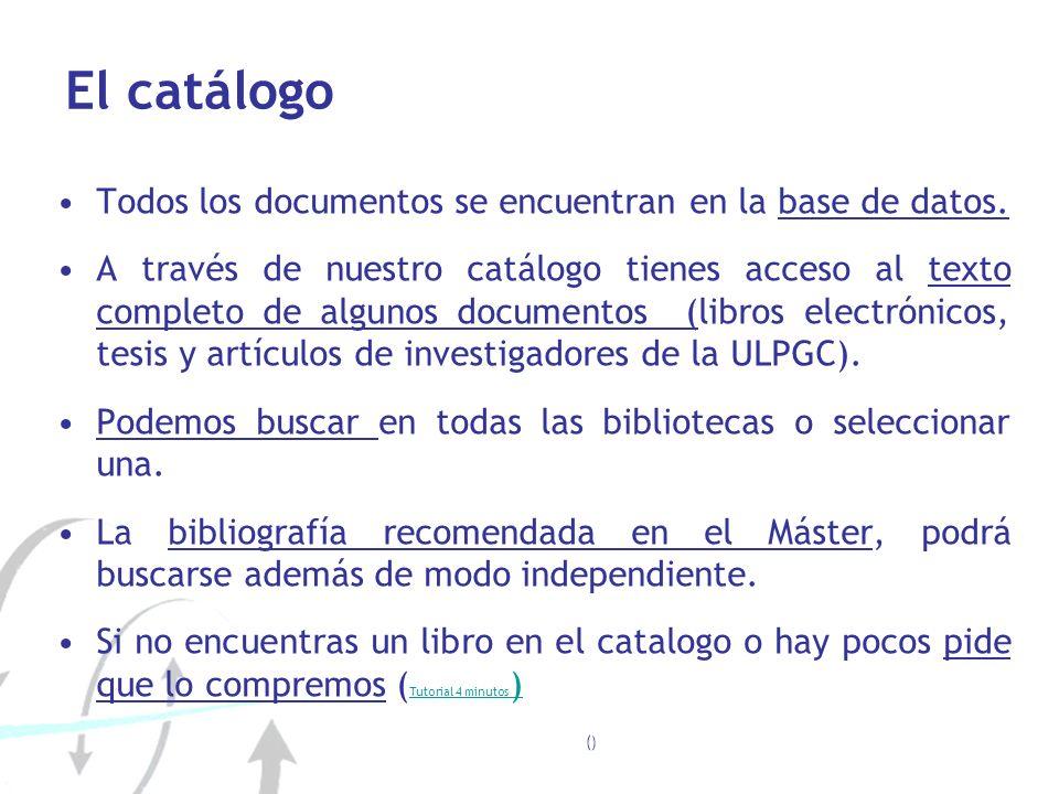 El catálogo Todos los documentos se encuentran en la base de datos. A través de nuestro catálogo tienes acceso al texto completo de algunos documentos