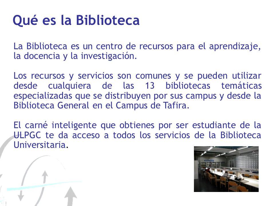 Qué es la Biblioteca La Biblioteca es un centro de recursos para el aprendizaje, la docencia y la investigación. Los recursos y servicios son comunes