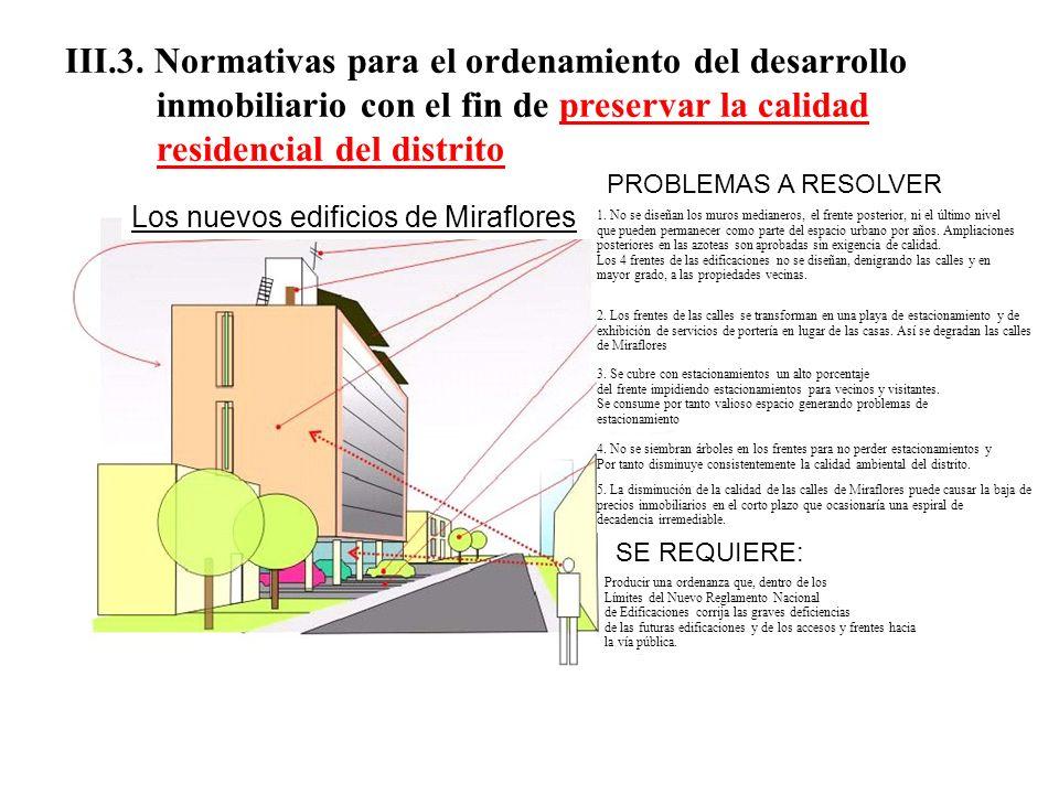 III.3. Normativas para el ordenamiento del desarrollo inmobiliario con el fin de preservar la calidad residencial del distrito 1. No se diseñan los mu
