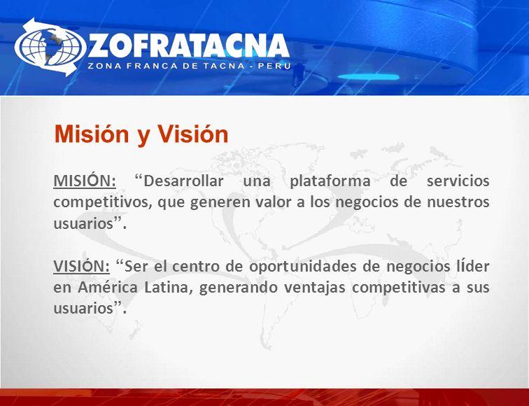 Misión y Visión MISI Ó N: Desarrollar una plataforma de servicios competitivos, que generen valor a los negocios de nuestros usuarios.