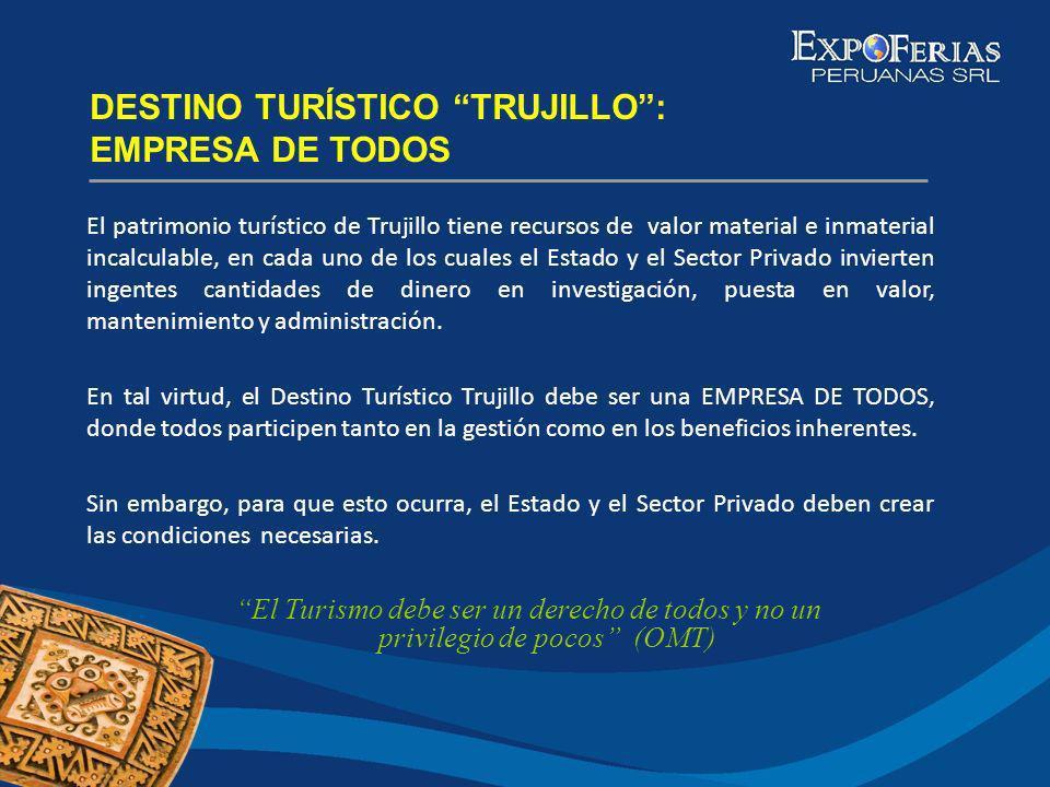 El patrimonio turístico de Trujillo tiene recursos de valor material e inmaterial incalculable, en cada uno de los cuales el Estado y el Sector Privad