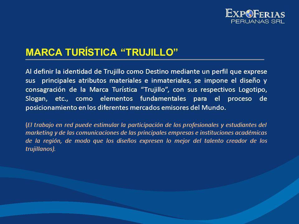 Al definir la identidad de Trujillo como Destino mediante un perfil que exprese sus principales atributos materiales e inmateriales, se impone el dise