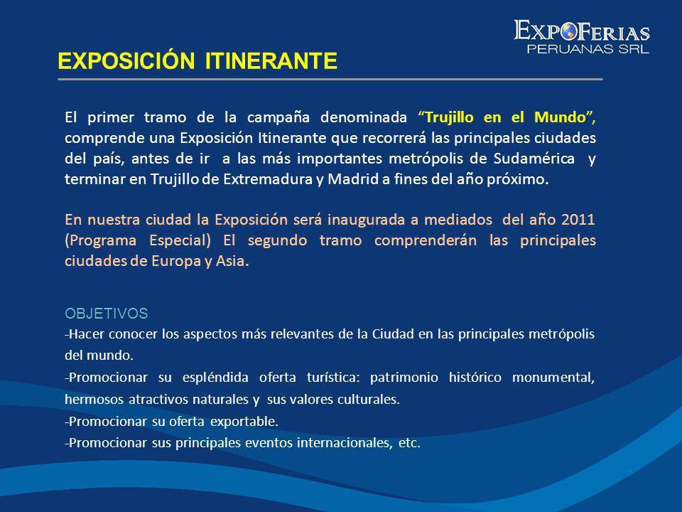 El primer tramo de la campaña denominada Trujillo en el Mundo, comprende una Exposición Itinerante que recorrerá las principales ciudades del país, an