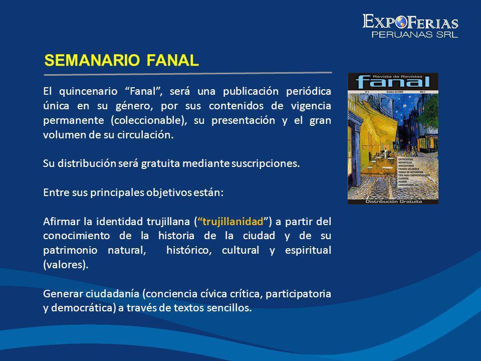 El quincenario Fanal, será una publicación periódica única en su género, por sus contenidos de vigencia permanente (coleccionable), su presentación y