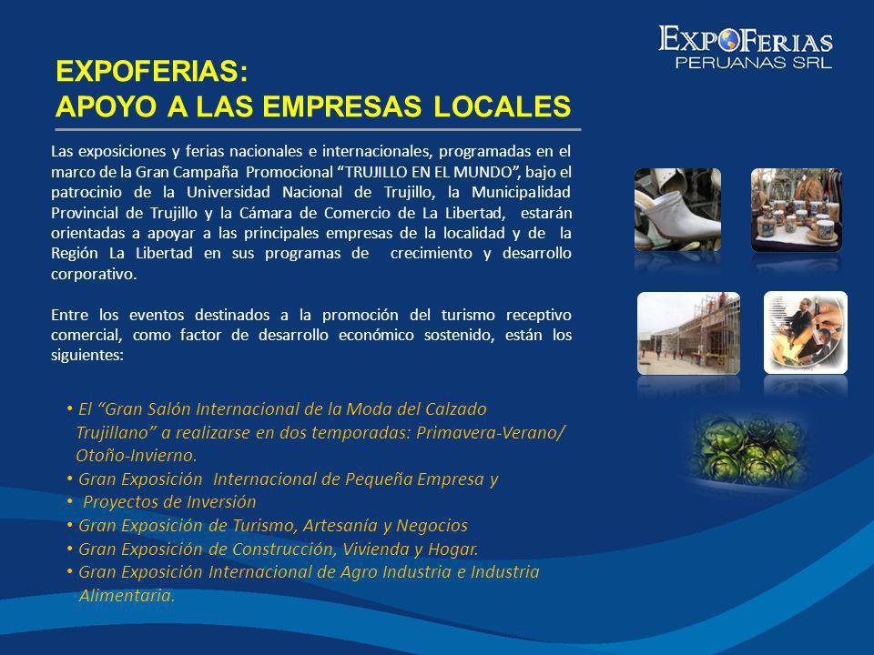 Las exposiciones y ferias nacionales e internacionales, programadas en el marco de la Gran Campaña Promocional TRUJILLO EN EL MUNDO, bajo el patrocini