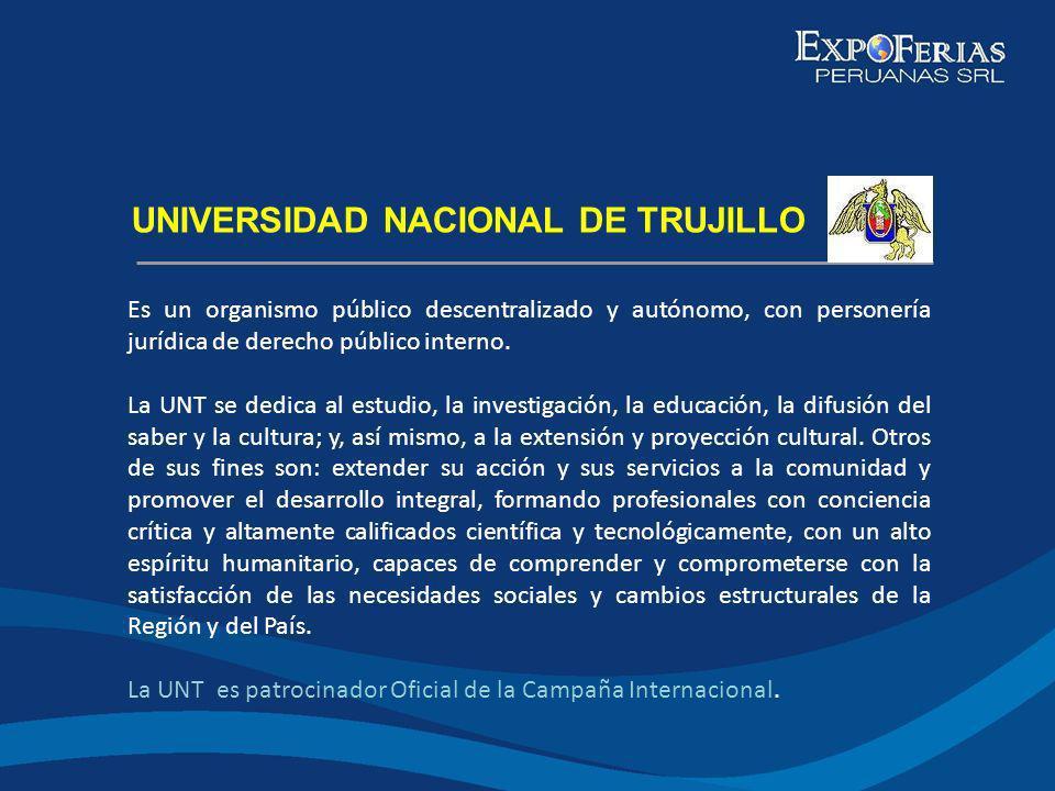 Dentro del Plan Estratégico de la Campaña TRUJILLO EN EL MUNDO, las Expoferias Internacionales son herramientas de marketing destinadas a impulsar el Turismo Comercial Receptivo, como factor de desarrollo económico y social de Trujillo, la Región La Libertad y la Macro Región Nor Oriental.