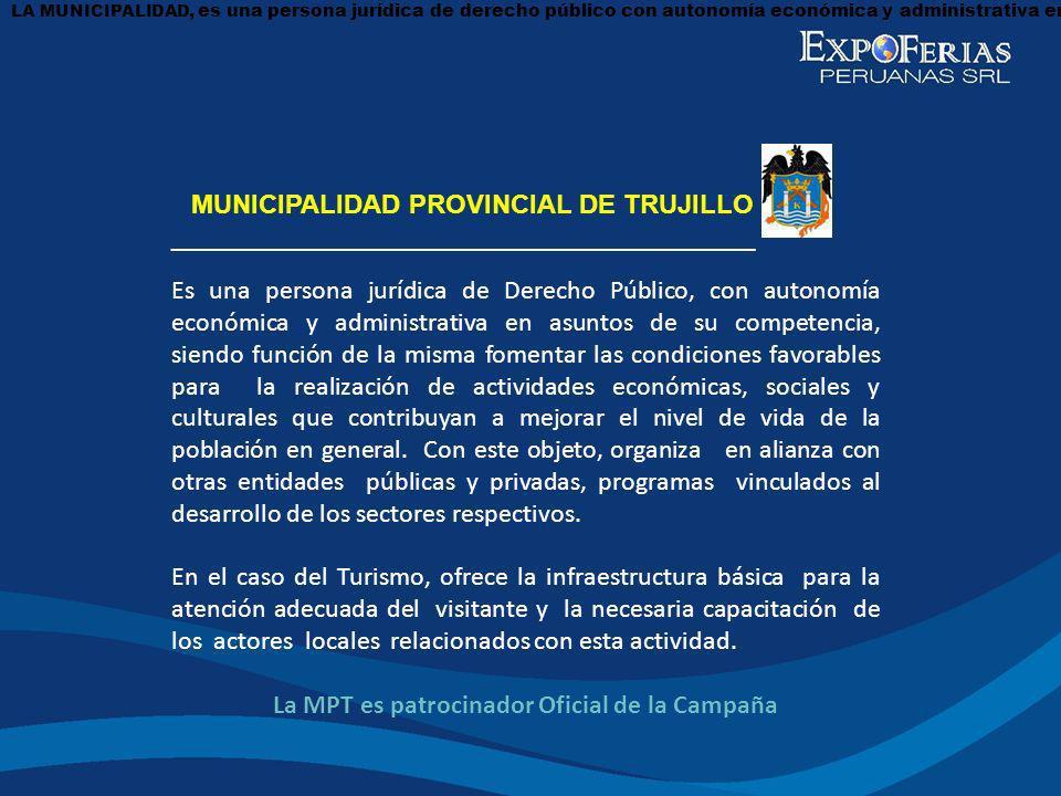 MUNICIPALIDAD PROVINCIAL DE TRUJILLO ________________________________________ Es una persona jurídica de Derecho Público, con autonomía económica y ad