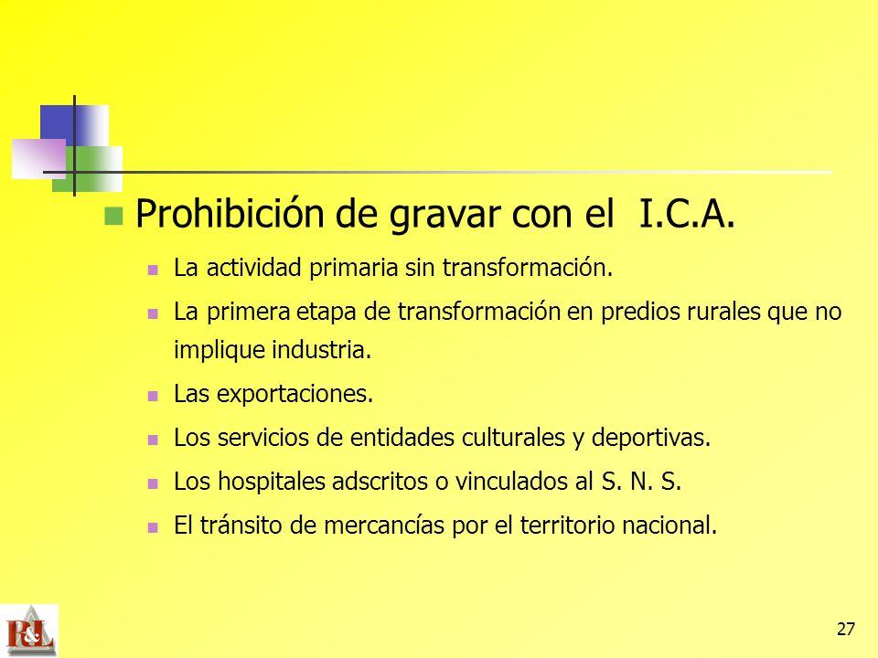 27 Prohibición de gravar con el I.C.A. La actividad primaria sin transformación. La primera etapa de transformación en predios rurales que no implique