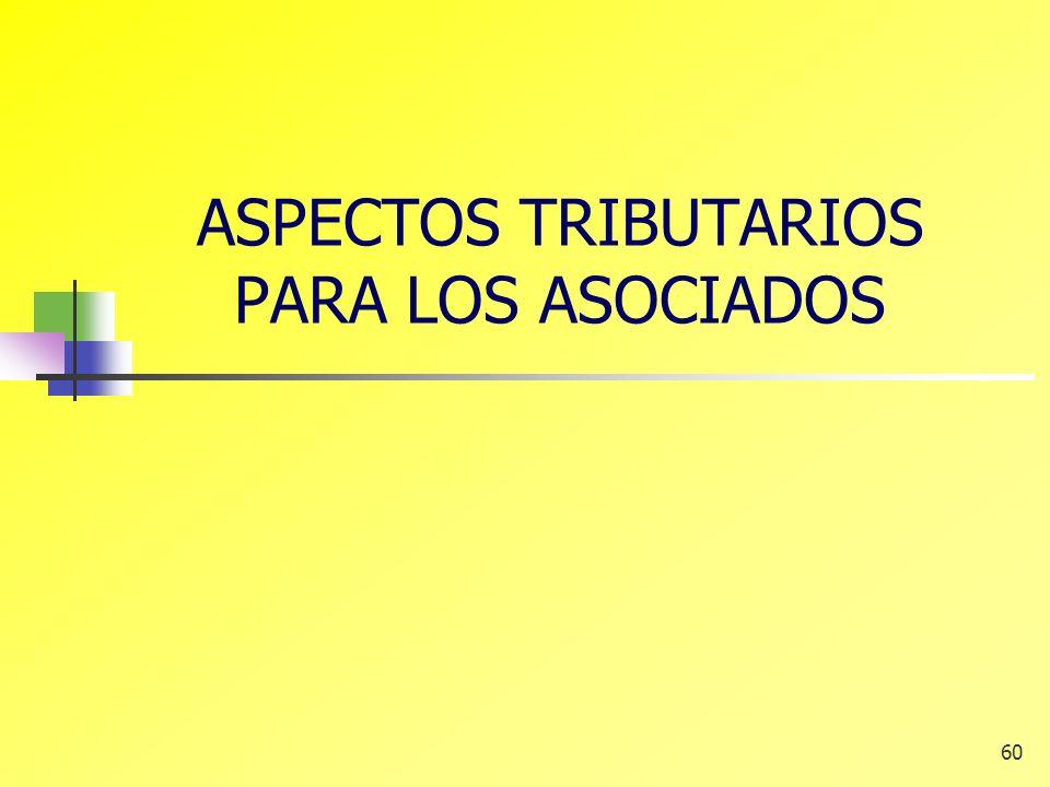 60 ASPECTOS TRIBUTARIOS PARA LOS ASOCIADOS