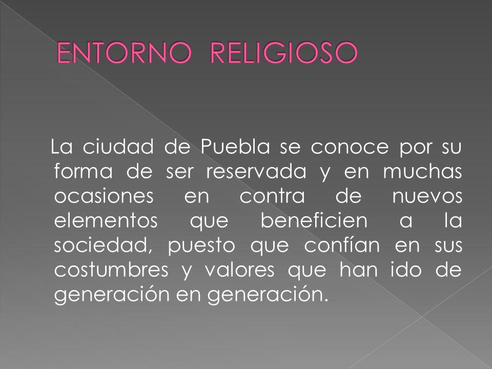La ciudad de Puebla se conoce por su forma de ser reservada y en muchas ocasiones en contra de nuevos elementos que beneficien a la sociedad, puesto que confían en sus costumbres y valores que han ido de generación en generación.