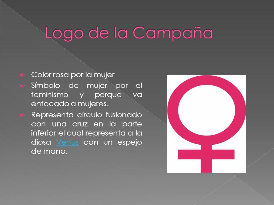 Color rosa por la mujer Símbolo de mujer por el feminismo y porque va enfocado a mujeres. Representa círculo fusionado con una cruz en la parte inferi