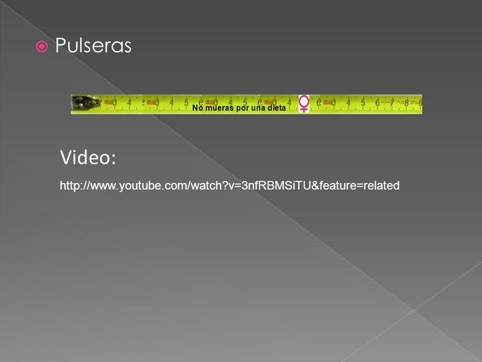 Pulseras No mueras por una dieta Video: http://www.youtube.com/watch?v=3nfRBMSiTU&feature=related