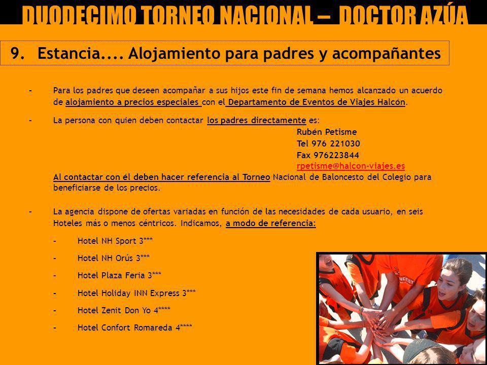 9. Estancia.... Alojamiento para padres y acompañantes IX Torneo Nacional Claudio García Ucero – CEIP DOCTOR AZÚA –Para los padres que deseen acompaña