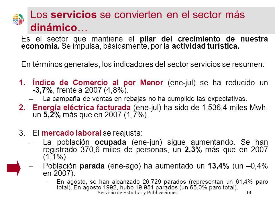 14Servicio de Estudios y Publicaciones14 Es el sector que mantiene el pilar del crecimiento de nuestra economía.