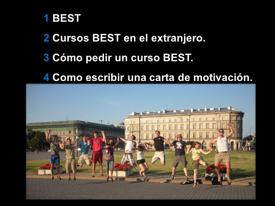 Un a aplicación a un curso significa… -1 Registrarse en www.BEST.eu.org -2 Elegir hasta 3 destinos en la próxima temporada -3 Escribir una carta de motivación - A veces, una lista de cursos relacionados con el tema del curso.