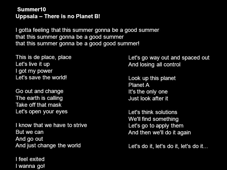 Summer10 Uppsala – There is no Planet B.