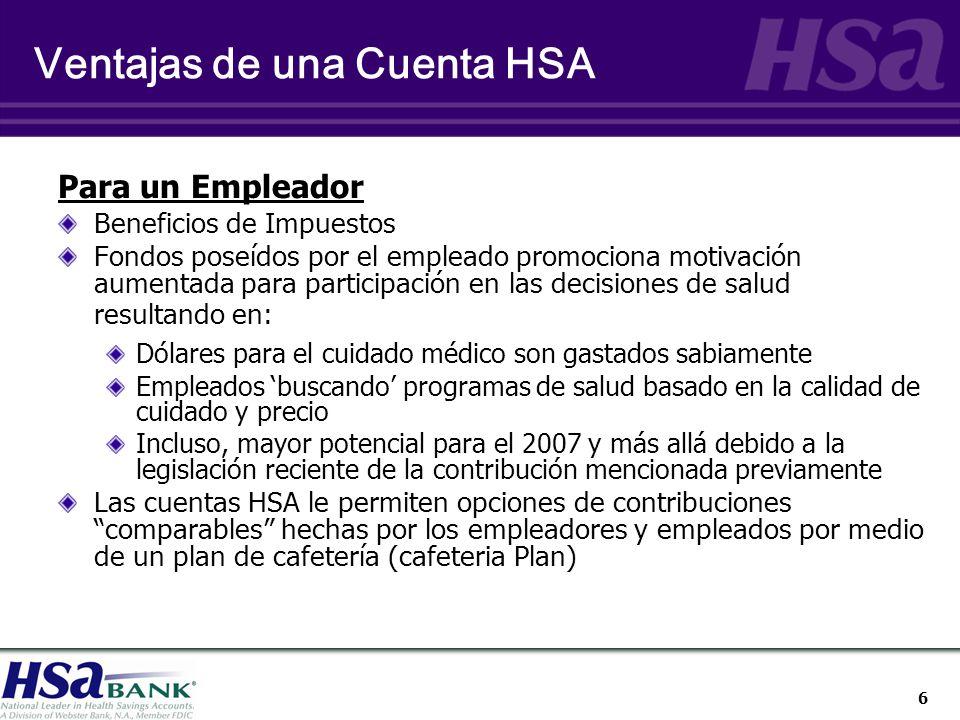 17 ¿Quién puede hacer contribuciones a la cuenta HSA.