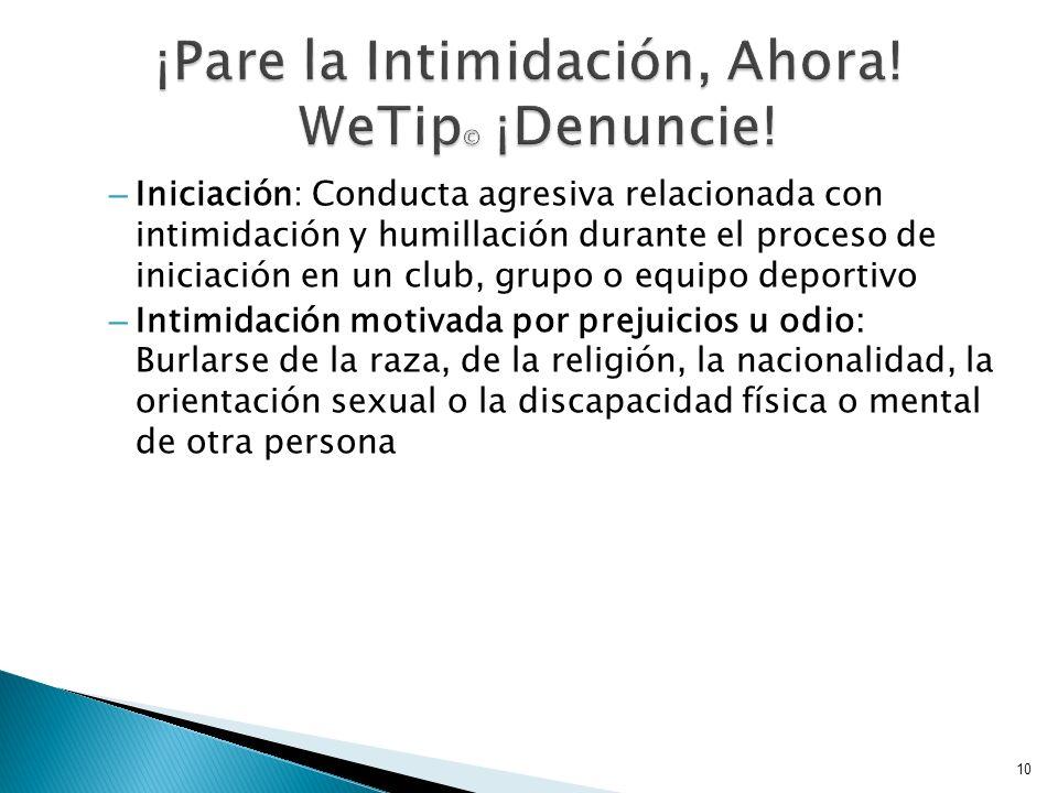 – Iniciación: Conducta agresiva relacionada con intimidación y humillación durante el proceso de iniciación en un club, grupo o equipo deportivo – Int