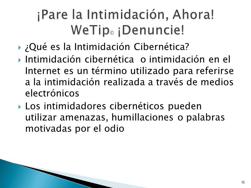 ¿Qué es la Intimidación Cibernética? Intimidación cibernética o intimidación en el Internet es un término utilizado para referirse a la intimidación r