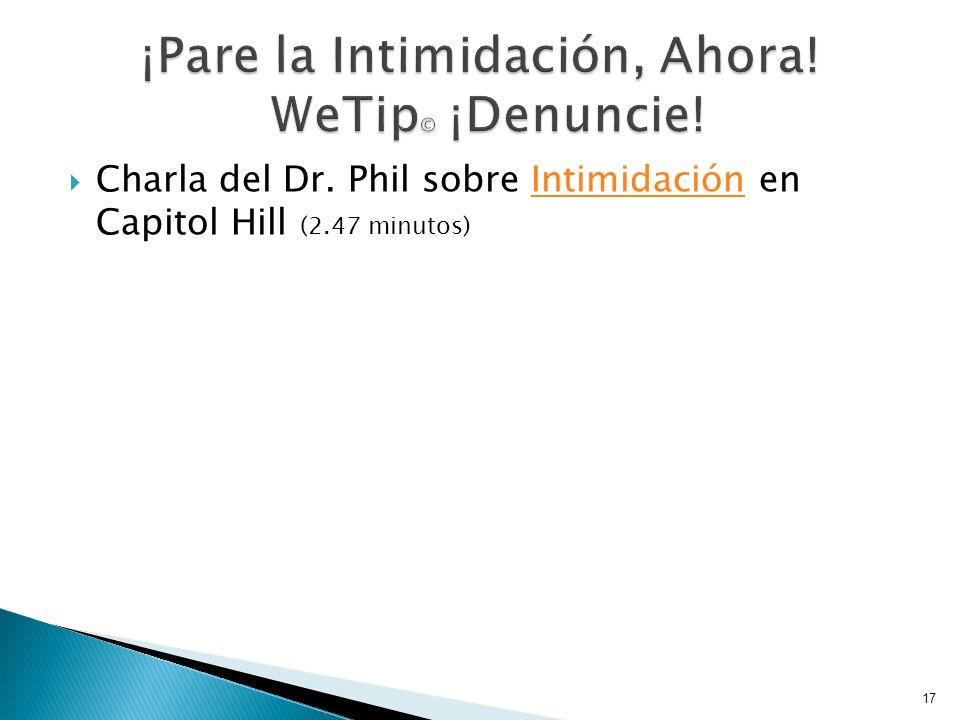Charla del Dr. Phil sobre Intimidación en Capitol Hill (2.47 minutos)Intimidación 17