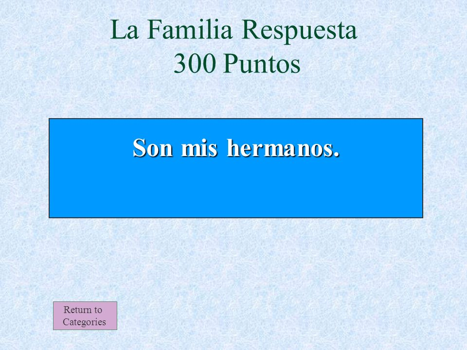La Familia 300 Puntos Return to Categories ¿Quienes son… madre padre yo