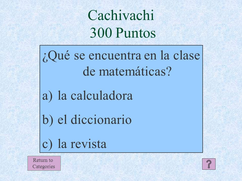 Cachivachi Respuesta 200 Puntos Return to Categories 9:50 la computación