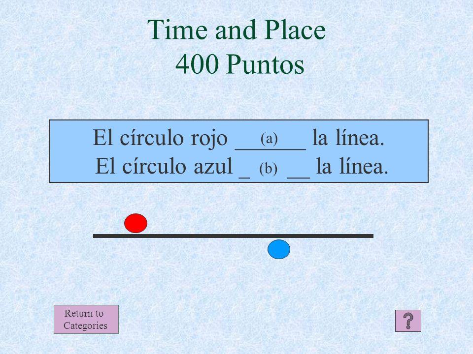 Time and Place Respuesta 300 Puntos (a) Chile y Argentina están lejos de Canadá.