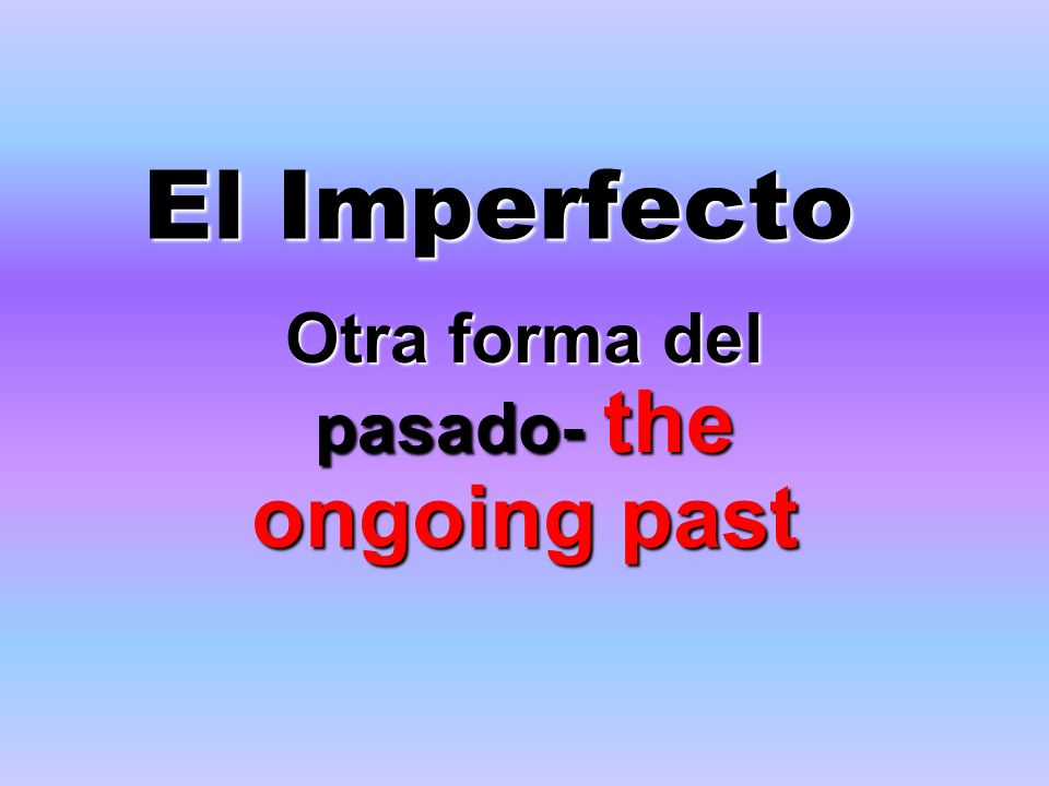 Usos del imperfecto repeated action, more than oncerepeated action, more than once Used to happen/would happenUsed to happen/would happen Age in the past/weather/timeAge in the past/weather/time Habitual actionHabitual action Can be translated as was happening in the past (ing)Can be translated as was happening in the past (ing)
