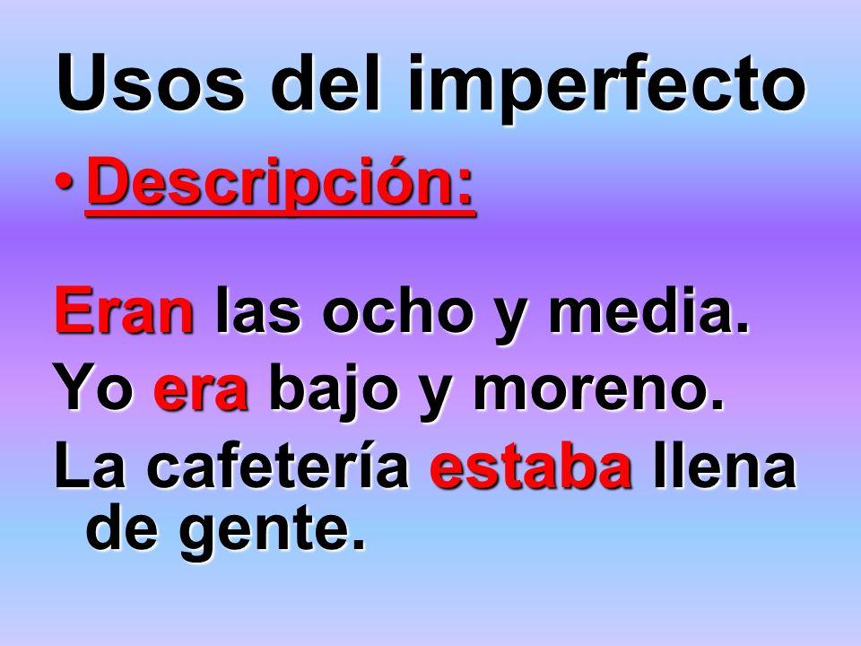 Usos del imperfecto Actividad mental:Actividad mental: Con verbos como: *pensar*poder *saber*esperar *querer*creer *conocer