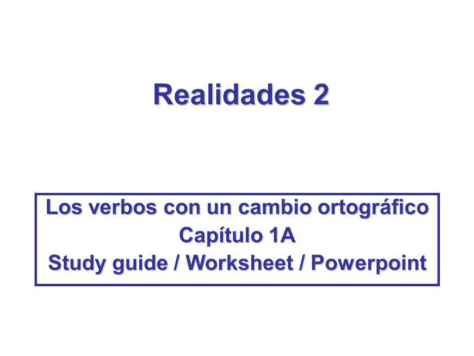Realidades 2 Los verbos con un cambio ortográfico Capítulo 1A Study guide / Worksheet / Powerpoint