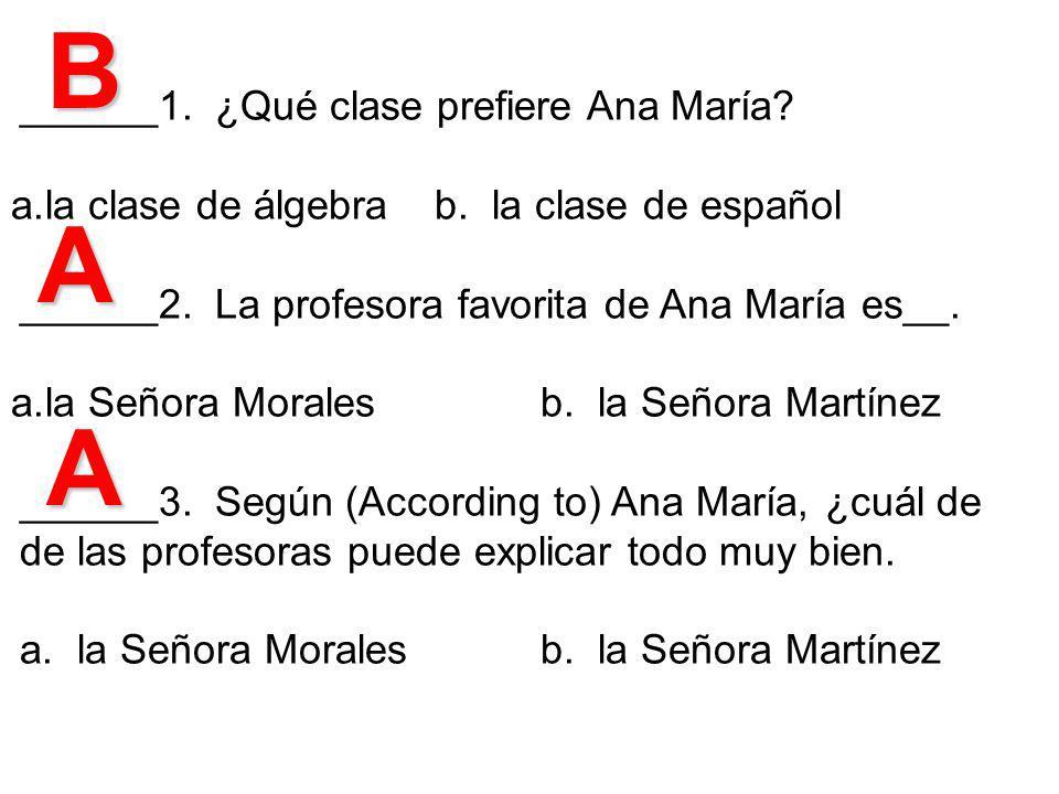 ______1.¿Qué clase prefiere Ana María. a.la clase de álgebrab.