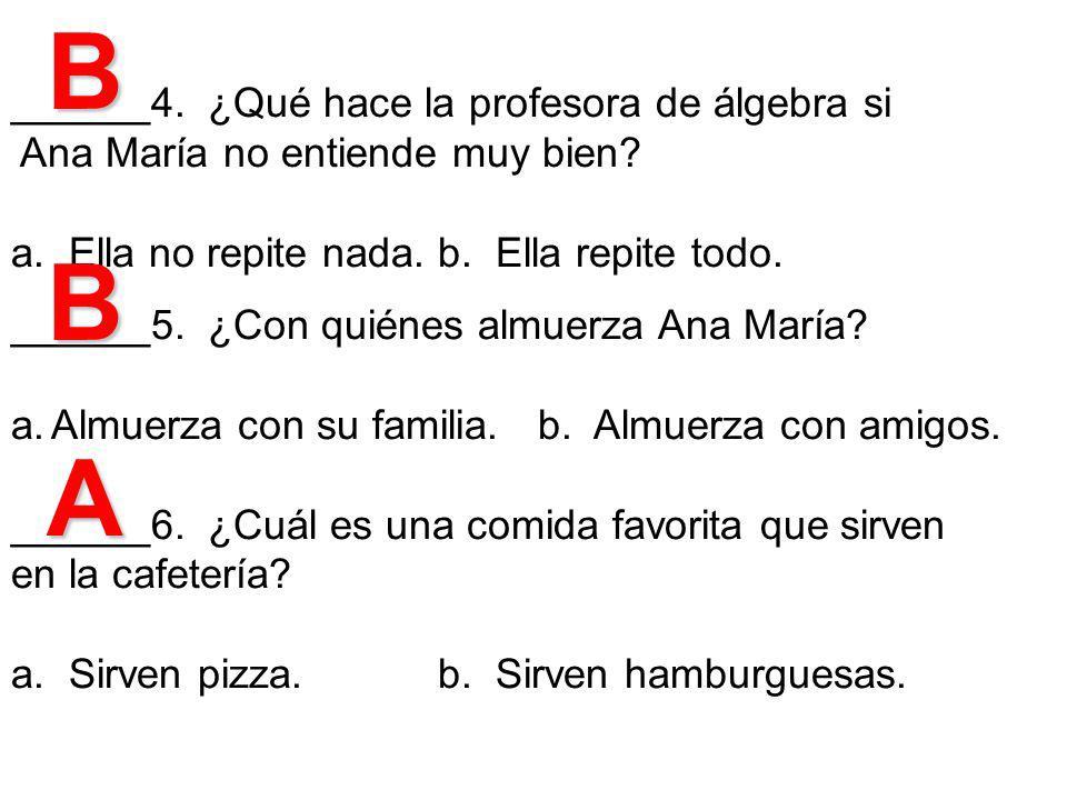 ______4.¿Qué hace la profesora de álgebra si Ana María no entiende muy bien.
