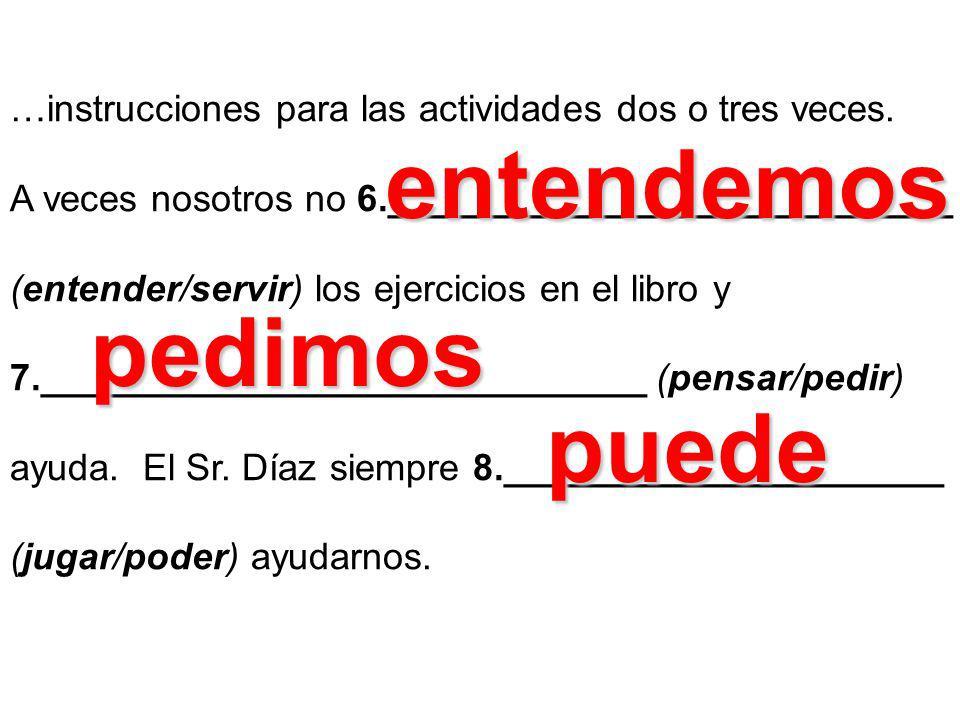…instrucciones para las actividades dos o tres veces.
