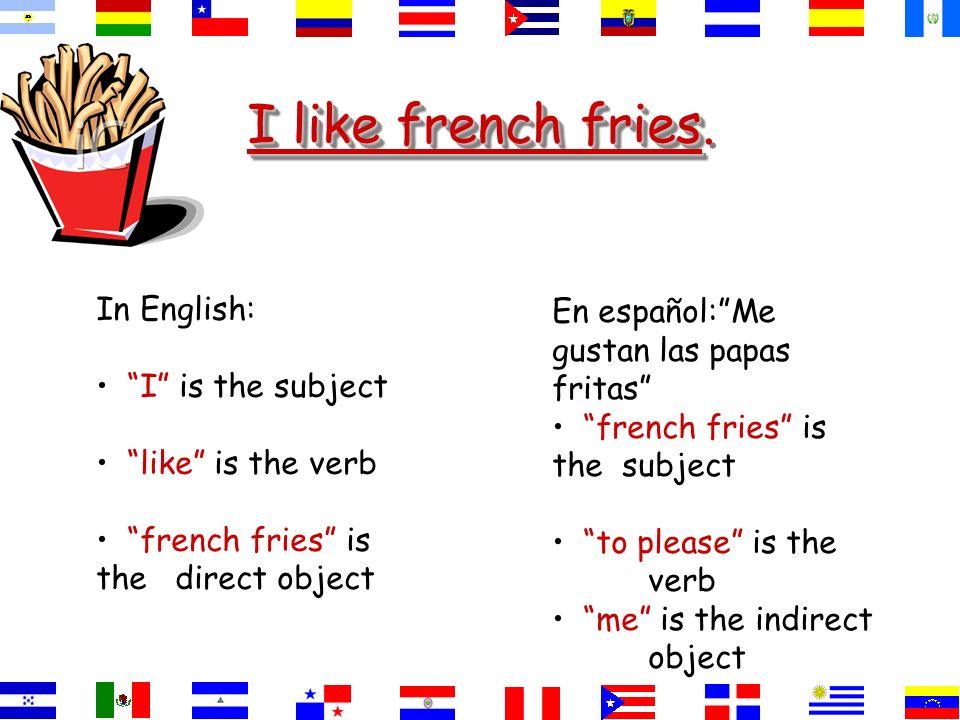 I like french fries I like french fries.